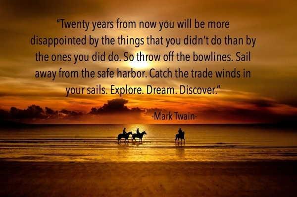 Tomord Com Twenty Years From Now You Will Be More Disappointed By The Things You Didn T Do